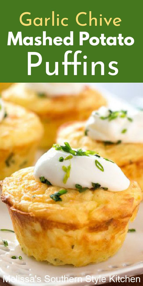 These Garlic Chive Mashed Potato Puffins will complement an array of main dishes perfectly #mashedpotatoes #potatoes #potatorecipes #puffins #muffins #potatopuffs #holidaysides #sidedishrecipes #southernfood #southernrecipes