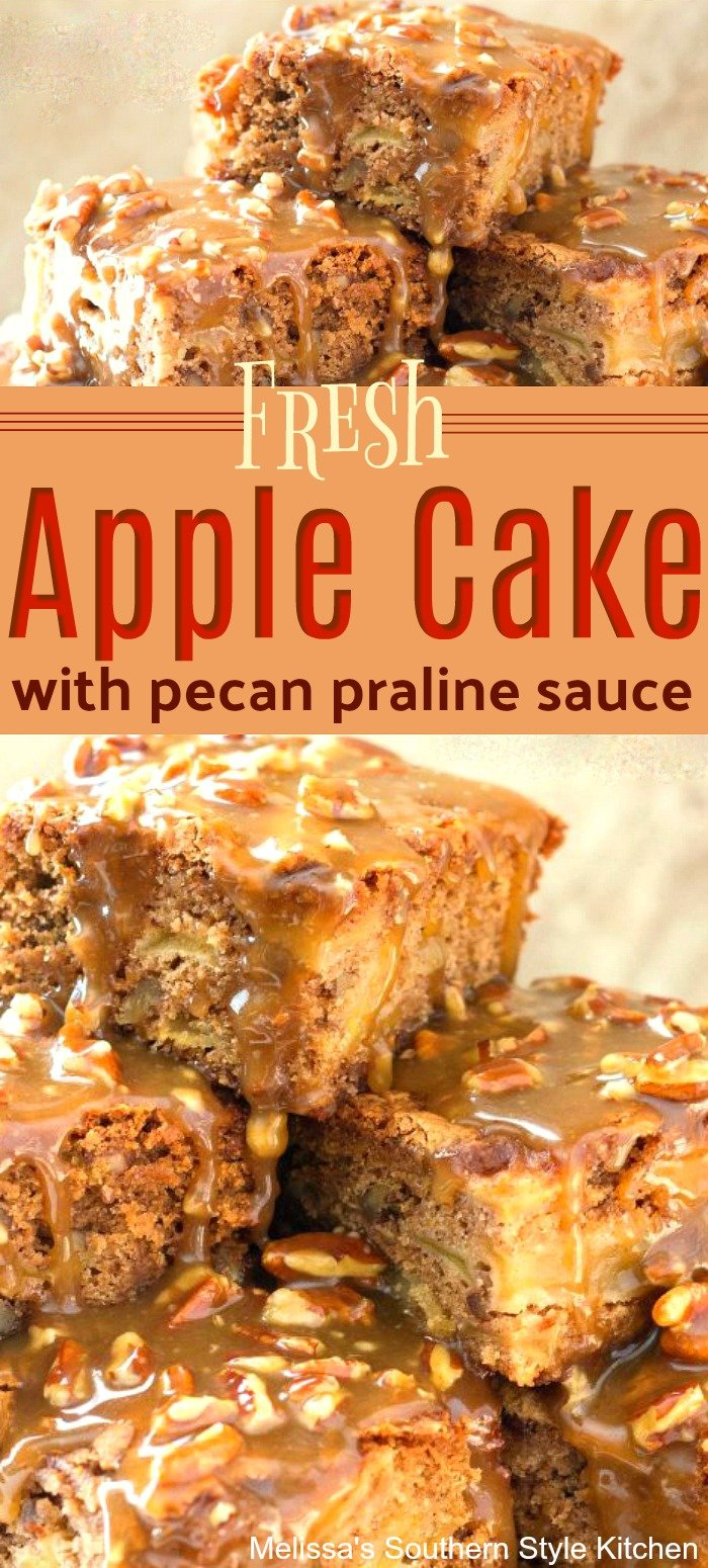 This Fresh Apple Cake is drizzled with a rich and buttery pecan praline sauce after baking #freshapplecake #apples #pecanpralines #pralinesauce #desserts #dessertfoodrecipes #cakes #cakerecipes #applecake #southerncakes #southernrecipes #southernfood