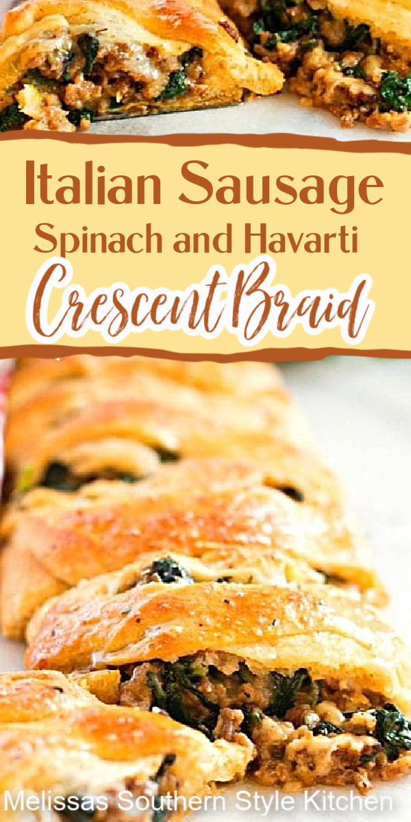 Enjoy this stuffed Italian Sausage Spinach and Havarti Crescent Braid for brunch, as an appetizer or casual dining #crescentrollsrecipe #Italiansausage #spinach #havarticheese #crescentbraid #appetizers #brunch #holidaybrunch #southernfood #southernrecipes