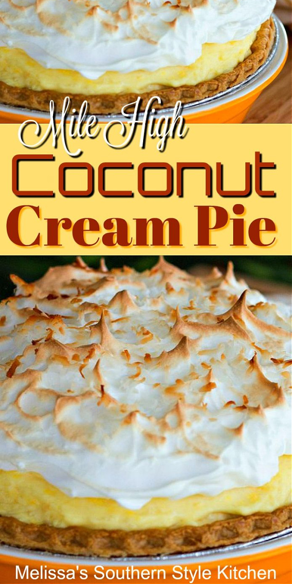 This Mile High Coconut Cream Pie is filled with a dreamy no-bake filling that makes you want to stop and savor each and every bite #coconutcreampie #coconutpie #pierecipes #Southerncoconutcreampie #pies #southernrecipes #milehighcoconutcreampie