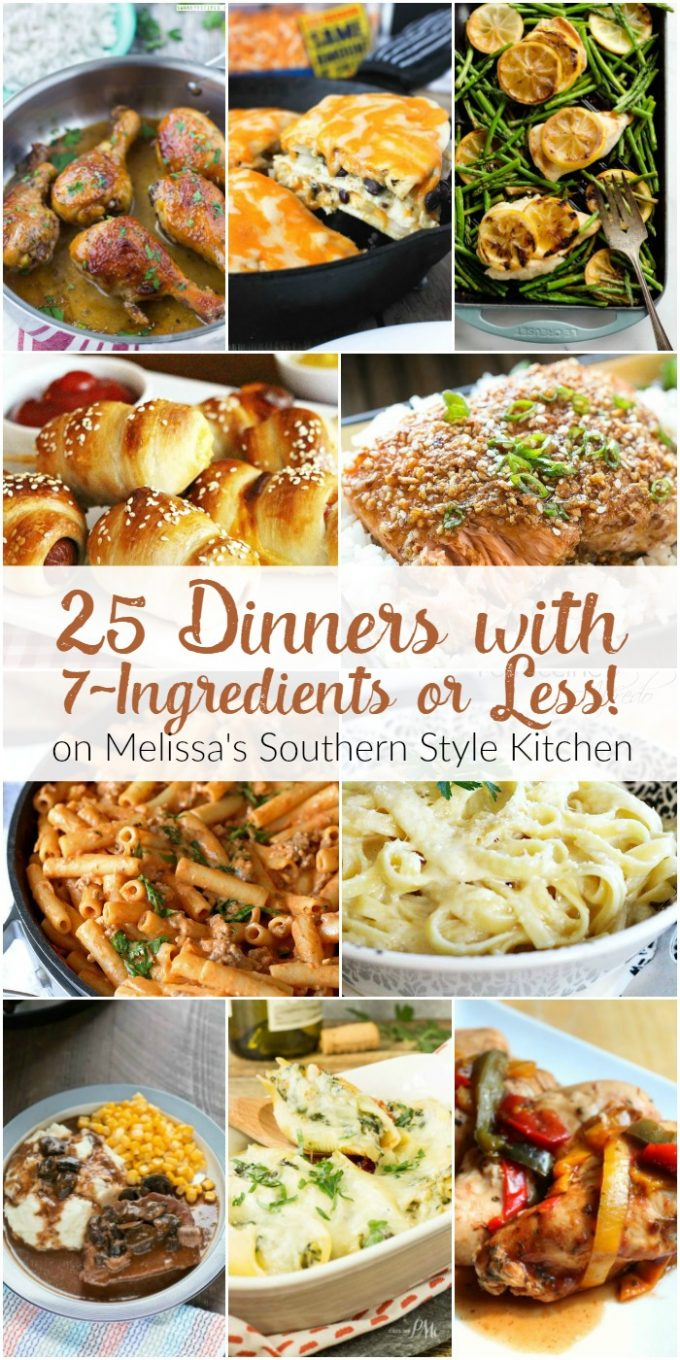 25 Dinners with 7-Ingredients or Less! | Melissa's Southern Style Kitchen