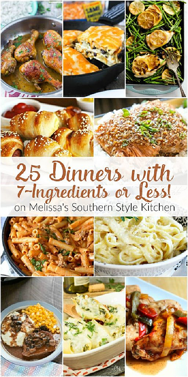 25 Dinners with 7-Ingredients or Less! #dinnerideas #chickenrecipes #pasta #pretzeldogs #30minutemeals #southernfood #southernrecipes