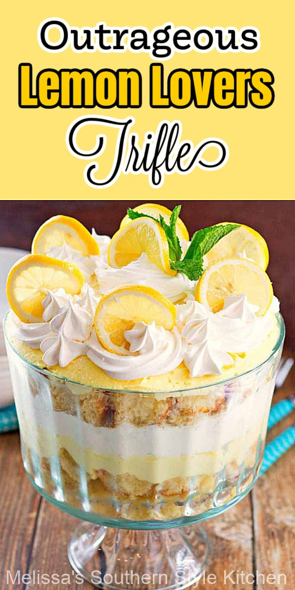 Fans of all things lemon will flip for this stunning Outrageous Lemon Lovers Trifle! #lemonloverstrifle #lemondesserts #lemontrifle #lemonlovers #lemon #desserts #dessertfoodrecipes #southernfood #southernrecipes #besttriflerecipes