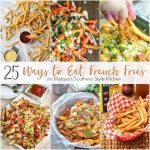 25 Fun Ways to Eat French Fries
