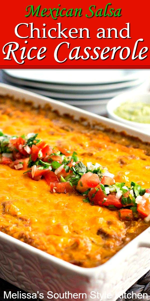 Mexican Salsa Chicken and Rice Casserole for a homestyle fiesta #chickenandrice #chickencasseroles #mexicanchicken #salsachicken #easychickenrecipes #casseroles #southernfood #southernrecipes #dinnerideas