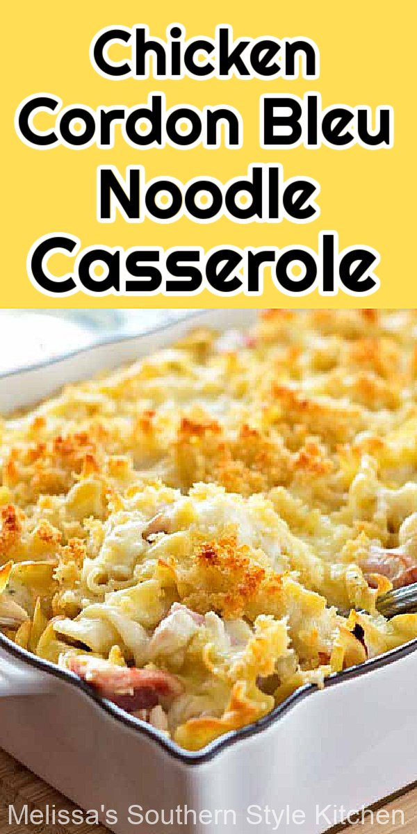 Chicken Cordon Bleu Noodle Casserole takes classic flavors and transforms then them into a family friendly meal #easychickenrecipes #chickencasseroles #chickencordonbleu #chickennoodlecasserole #noodles #noodlerecipes #pasta