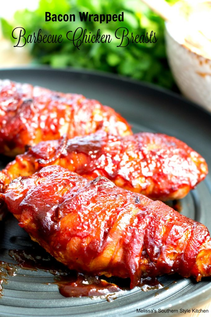 Bacon Wrapped Barbecue Chicken Breasts  Melissassouthernstylekitchen