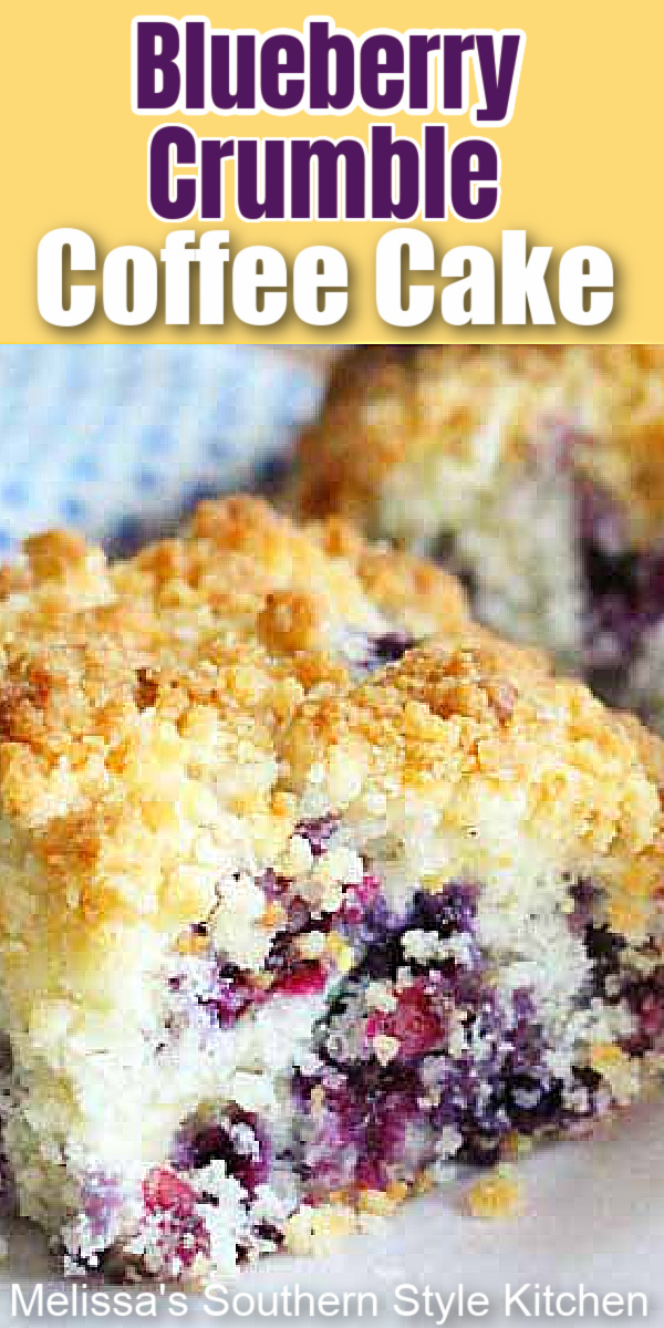Enjoy a big piece of this Blueberry Crumble Coffee Cake any time o day #blueberrycrumblecoffeecake #blueberrycrumble #coffeecake #cakerecipes #teatime #brunch #breakfast #desserts #holidaybrunch #holidays #holidayrecipes #southernrecipes #southernfood