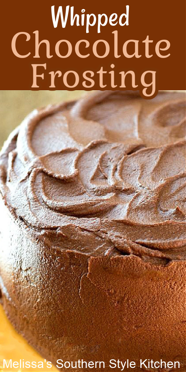Use this homemade Whipped Chocolate Frosting for your next special occasion cake #chocolatefrosting #whippedchocolatefrosting #cakes #cakefrosting #chocolate #chocolatecake #desserts #dessertfoodrecipes #southernfood #southernrecipes
