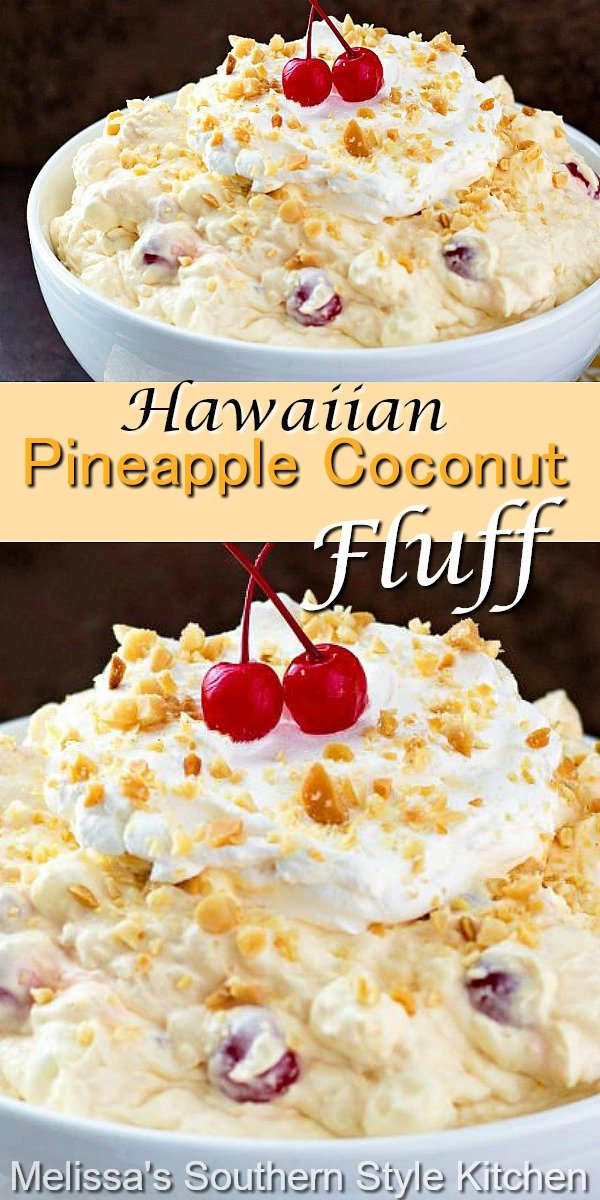 You can whip-up a batch of the island inspired fluff for dessert in a snap! #pineapplefluff #hawaiianfluff #pineapplecoconutfluff #easyrecipes #nobakedesserts #desserts #dessertfoodrecipes #coconut #holidayrecipes #sweets #southernfood #southernrecipes