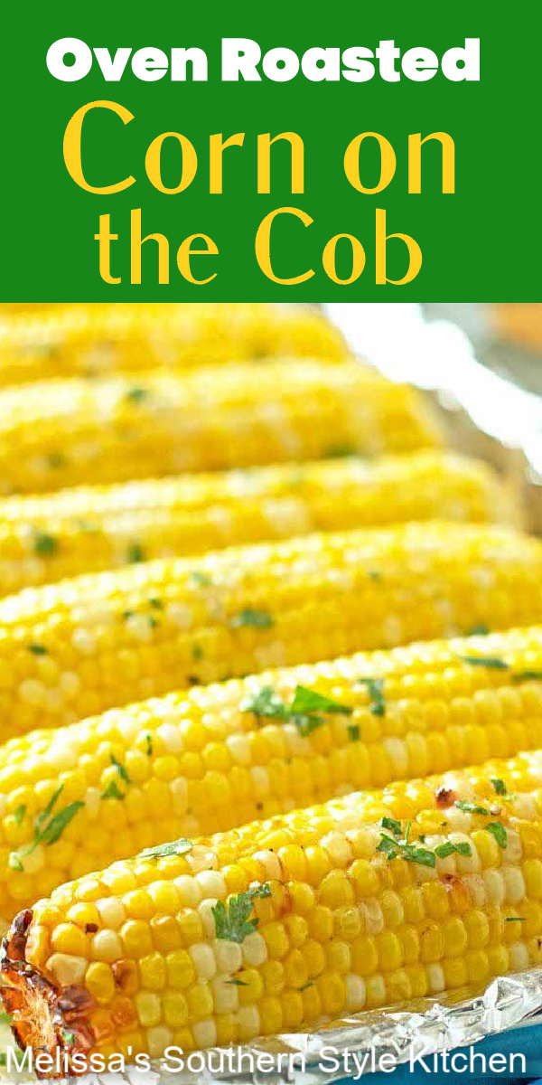 Buttery and sweet Oven Roasted Corn on the Cob #corn #cornonthecob #roastedcornonthecob #cornrecipes #howtoroastcorn #roastedcorn #freshcornrecipes #summerrecipes #southernfood #dinnerideas #corn #southernrecipes #gardenrecipes