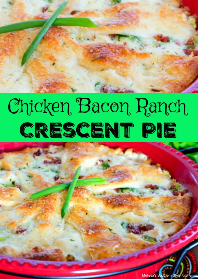Chicken Bacon Ranch Crescent Pie