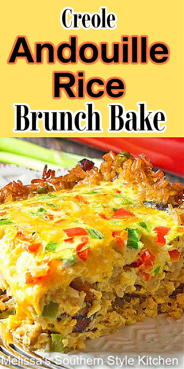 New Orleans inspired Creole Andouille Rice Brunch Bake features andouille seasoned rice in place of pastry for an irresistible way to brunch #andouillerice #brunch #brunchbake #creolebrunchbake #eggs #eggcasseroles #glutenfree #ricecasserole #brunchcasseroles