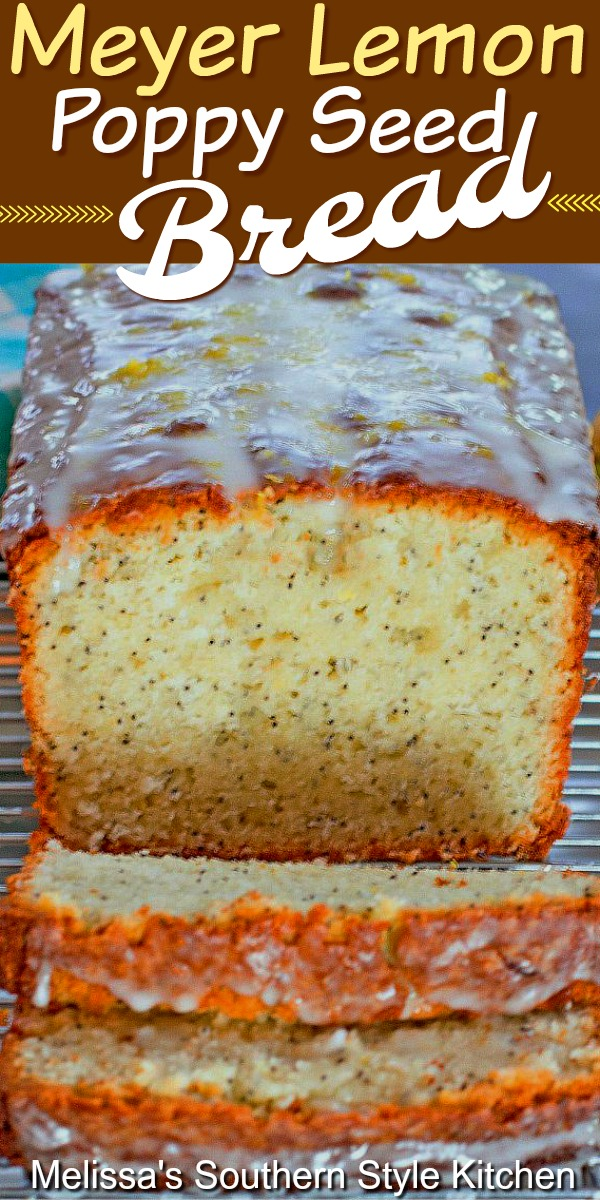 Meyer Lemon Poppy Seed Yogurt Bread #lemonpoppyseedbread #lemonbread #meyerlemons #quickbreadrecipes #lemonpoppyseed #desserts #dessertfoodrecipes #southernfood #southernrecipes