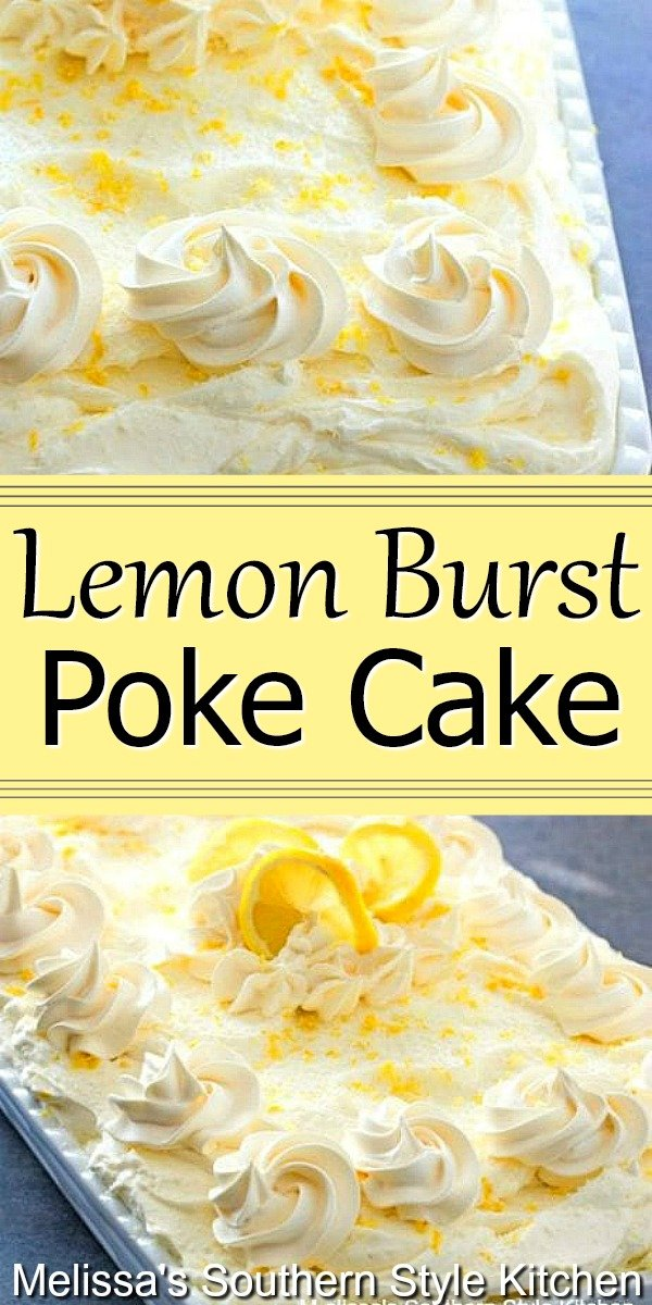 Fresh and light Lemon Burst Poke Cake is like a bite of sunshine #lemonpokecake #pokecakerecipes #lemondesserts #lemoncake #cakes #springcakes #dessert #dessertfoodrecipes #southernfood #southernrecipes #holidaydesserts