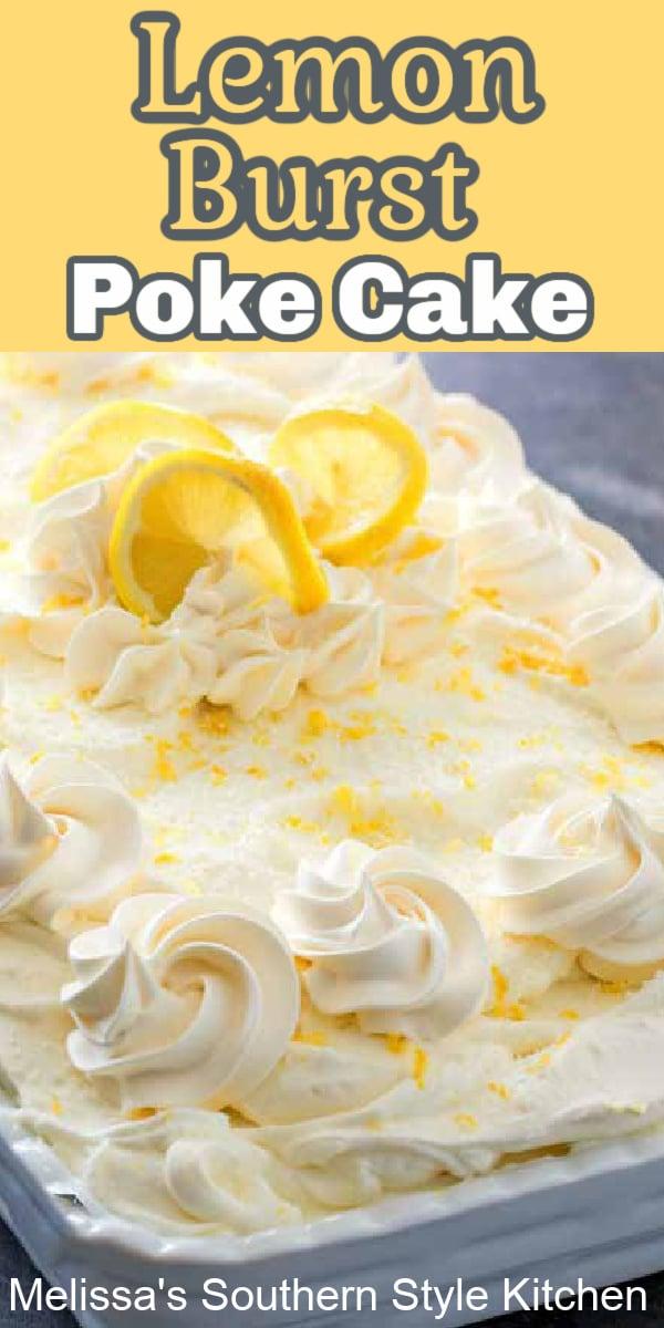 This fresh and light Lemon Burst Poke Cake is like a bite of sunshine #lemonpokecake #pokecakerecipes #lemondesserts #lemoncake #cakes #springcakes #dessert #dessertfoodrecipes #southernfood #southernrecipes #holidaydesserts