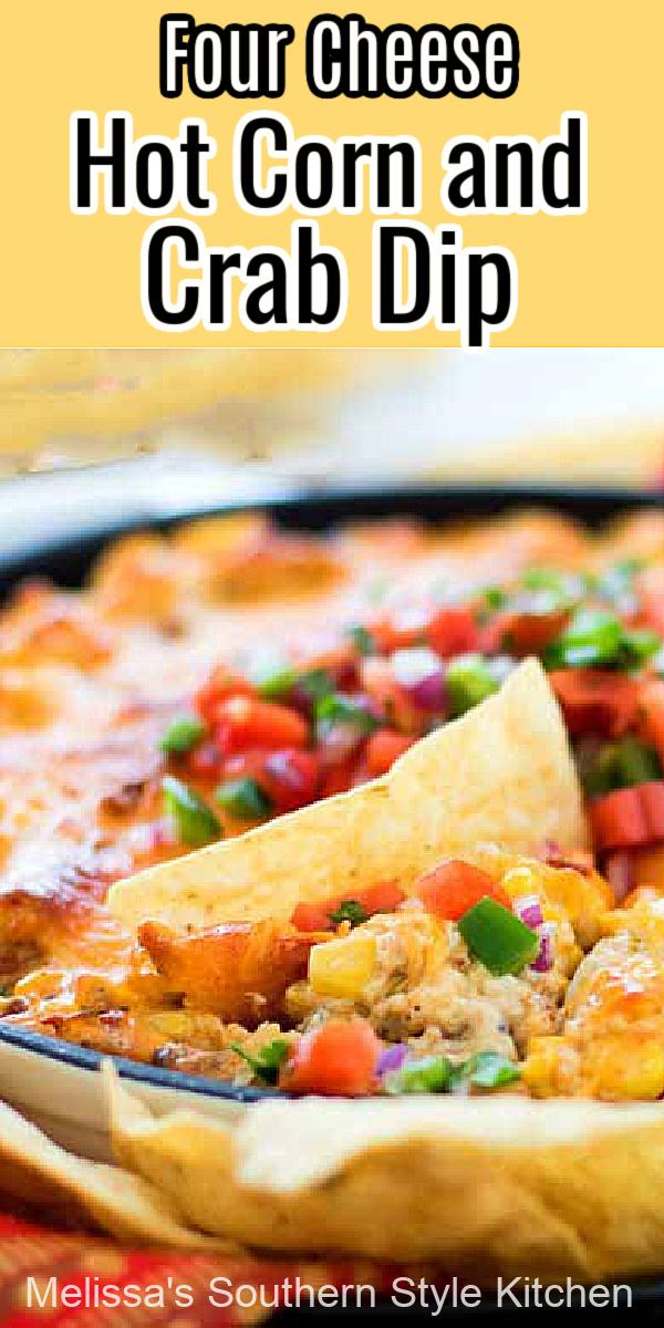 Extra cheesy Four Cheese Hot Corn and Crab Dip #crabdip #corndip #crabandcorn #crabrecipes #diprecipes #appetizers #partyfood #summerrecipes #football #tailgating #southernrecipes #corn #southernfood