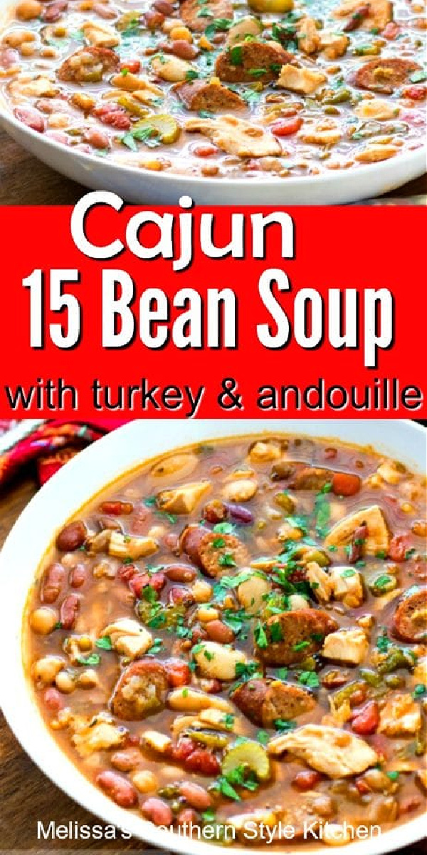 Cajun 15 Bean Soup with Turkey and Andouille Sausage #cajunsoup #cajun15beansoup #beanrecipes #andouillesausage #turkeyrecipes #leftoverturkey #southernfood #southernrecipes #melissassouthernstylekitchen #dinner #dinnerideas