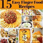 15 Easy To Make Finger Foods