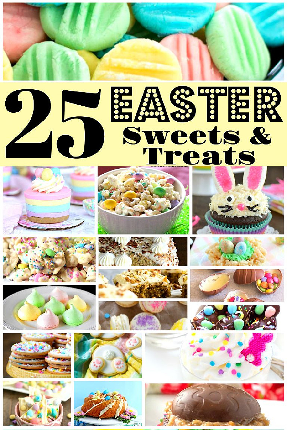 There's something to satisfy everyone's sweet tooth in this collection of 25 Easter Sweets and Treats #easterdesserts #eastercandyh #eastereggs #easterbasket #desserts #southernrecipes
