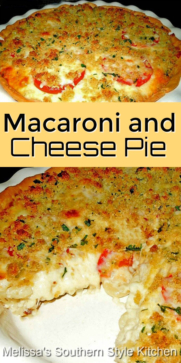 Enjoy a grown-up version of a comfort food classic #macaroniandcheese #macaroniandcheesepie #macaronipie #macaroni #pasta #cheese #plumtomatoes #dinner #dinnerideas #southernfood #southernrecipes