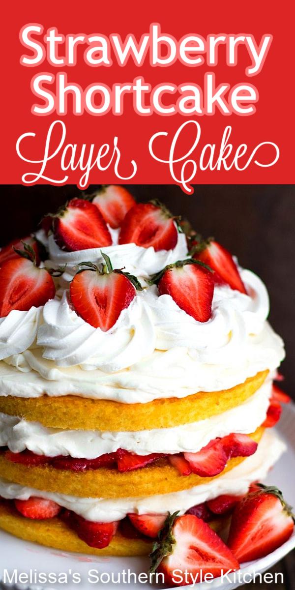 Treat yourself to layers of strawberries, whipped cream and cake! #strawberryshortcake #layercakes #strawberrycakerecipes #strawberries #cakes #desserts #holidaybaking #strawberry #dessertfoodrecipes #southernfood #southernrecipes