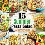 15 Crazy Good Summer Pasta Salads