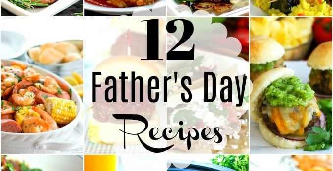 12 Outstanding Recipes To Wow Dad This Father's Day