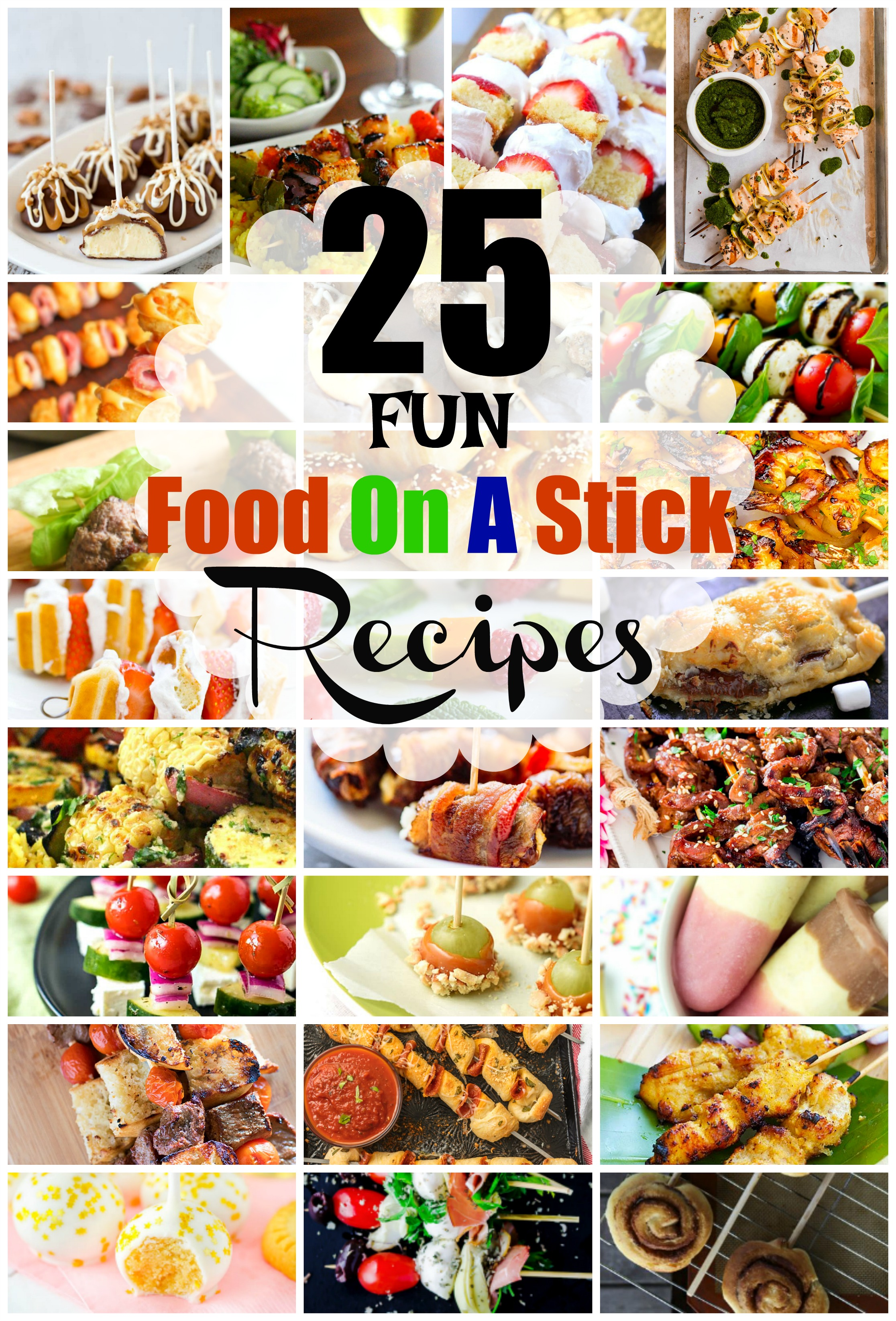 25 Fun Ways To Serve Food On A Stick