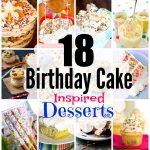 18 Fun Birthday Cake Inspired Desserts