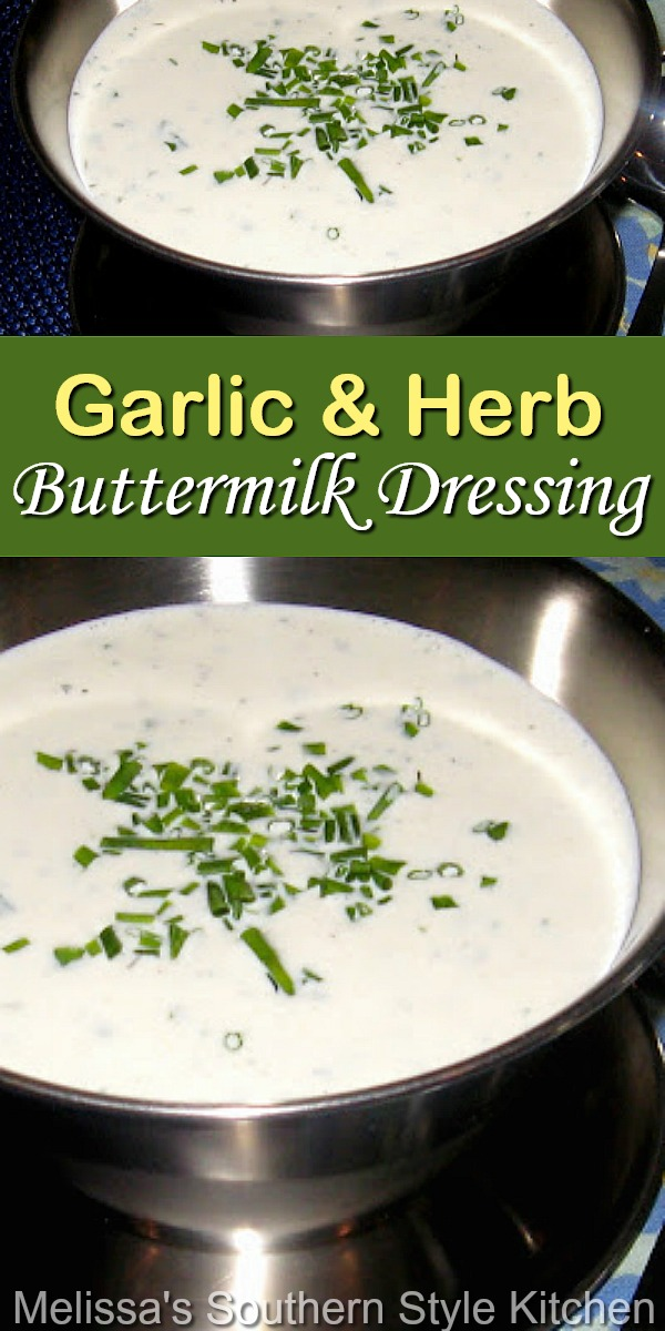 Homemade Garlic and Herb Buttermilk Dressing for salads and dipping #homemadedressing #buttermilkdressing #ranchdressing #bestdressingrecipes #southernfood #southernrecipes #melissassouthernstylekitchen #appetizers #dips