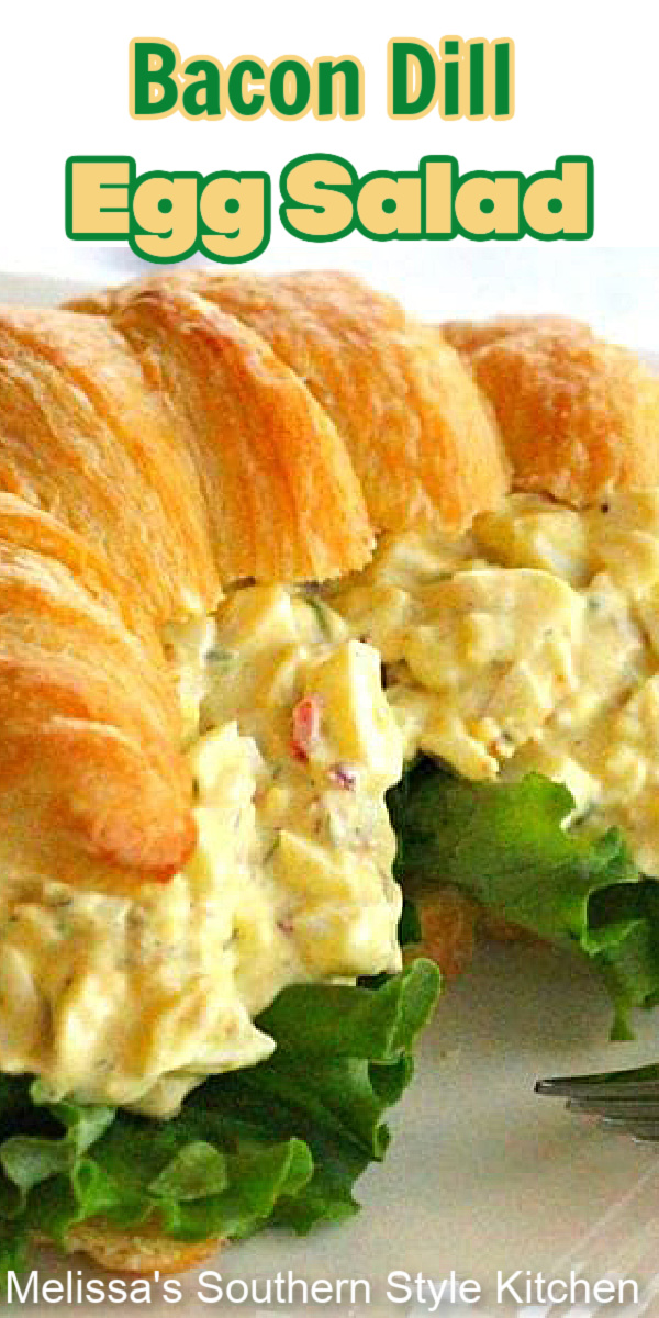Take egg salad up a notch with the addition of bacon and dill! #eggsalad #baconandeggs #baconeggsalad #dill #saladrecipes #easyrecipes #dinner #dinnerideas #eggs #southernfood #brunch #lunch #sandwiches #salads #bacon #southernrecipes