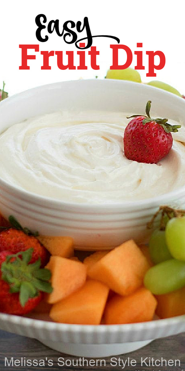 This Easy Fruit Dip is perfectly dippable with any of your favorite fresh fruits to enjoy #fruitdip #bestdiprecipes #fruit #dip #sweet #desserts #dessertfoodrecipes #southernfood #holidayrecipes #picnicdesserts #picnicfood #southernrecipes #holidayrecipes