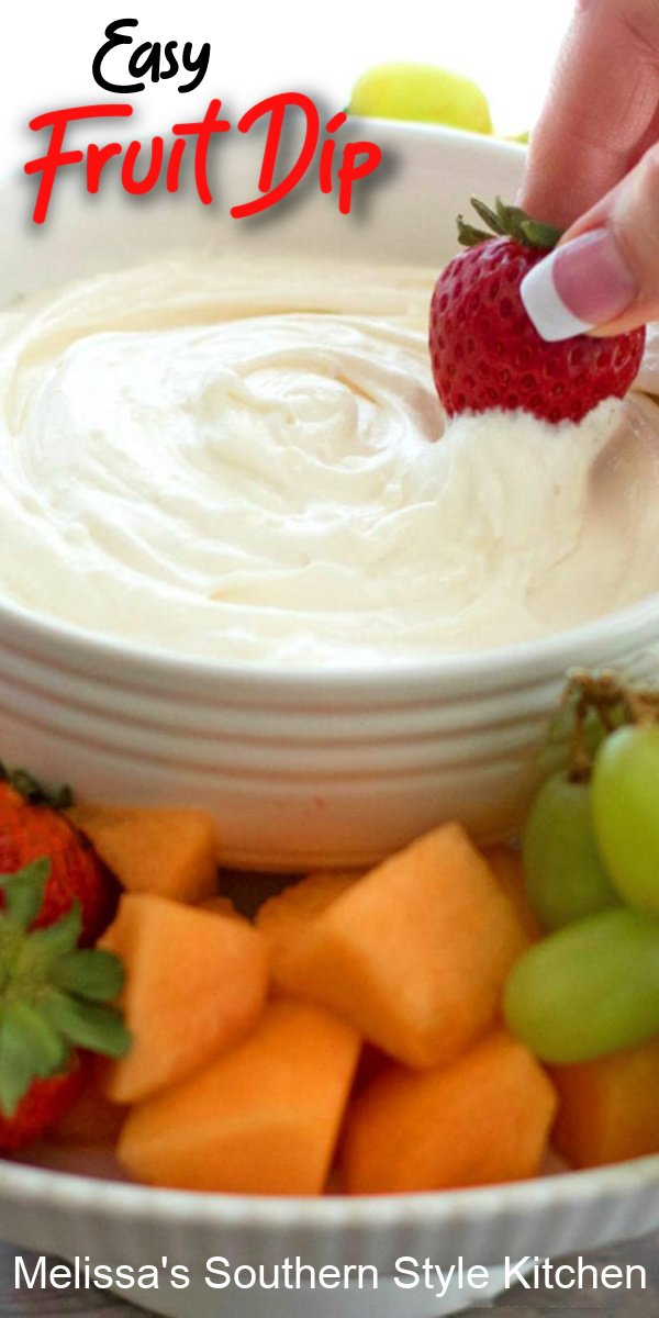 This Easy Fruit Dip is perfectly dippable with any of your favorite fruits #fruitdip #bestdiprecipes #fruit #dip #sweet #desserts #dessertfoodrecipes #southernfood #holidayrecipes #picnicdesserts #picnicfood #southernrecipes #holidayrecipes