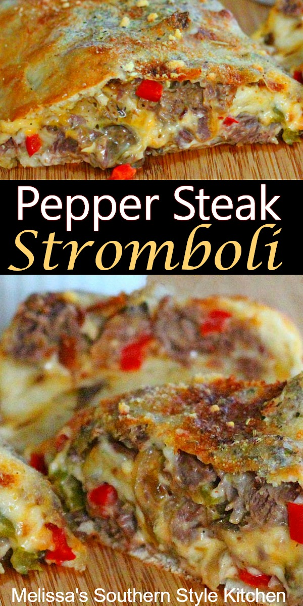 Family-style Pepper Steak Stromboli #stromboli #steakrecipes #peppersteakstromboli #beef #dinnerideas #southernfood #southernrecipes #dinner #cheesesteak