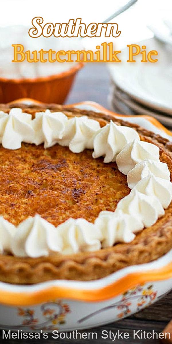 Sweet and tangy Southern Buttermilk Pie #buttermilkpie #custardpierecipes #custardpie #pie #desserts #dessertfoodrecipes #holidaydesserts #southernfood #southernrecipes #southerndesserts #melissassouthernstylekitchen
