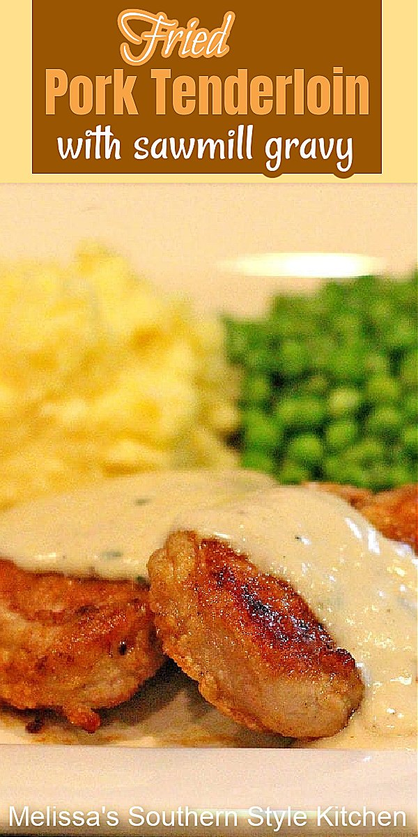 Comfort food 101 Fried Pork Tenderloin with Sawmill Gravy #porktenderloin #pork #dinnerdieas #southernrecipes #southernfood #food #recipes #porkrecipes #bestporkrecipes #sawmillgravyhrecipe #gravyrecipe