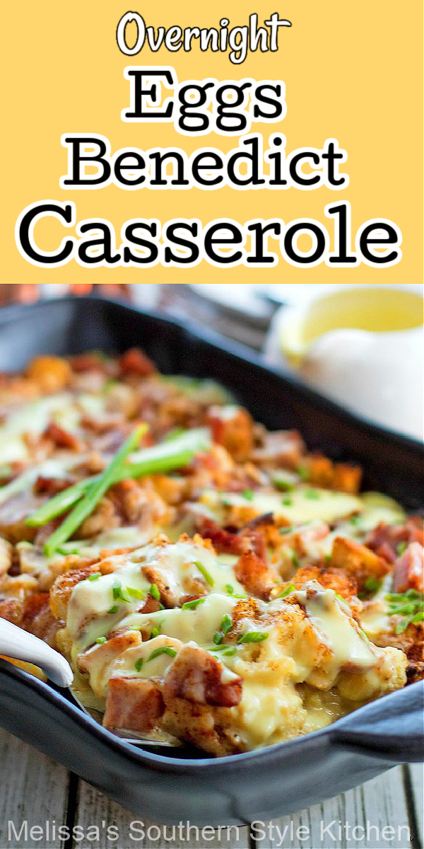 Assemble this Overnight Eggs Benedict Casserole in advance then bake just before serving #eggsbenedict #casseroles #breakfastcasserole #eggs #hollandaisesauce #holidaybrunch #brunchrecipes #breakfast #southernrecipes #southernfood #Christmasbrunch #easterbrunch