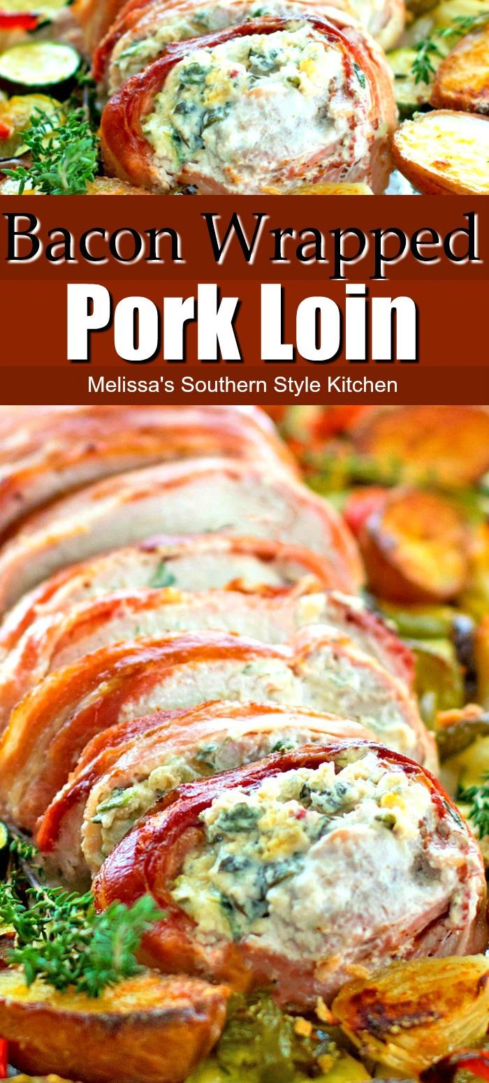 Bacon Wrapped Pork Loin is a sheet pan feast #porkloin #baconwrappedpork #porktenderloin #porkroast #stuffepork #pork #baked #homemade #food #recipes #southernrecipes #dinnerideas #bacon #dinner #melissassoiuthernstylekitchen