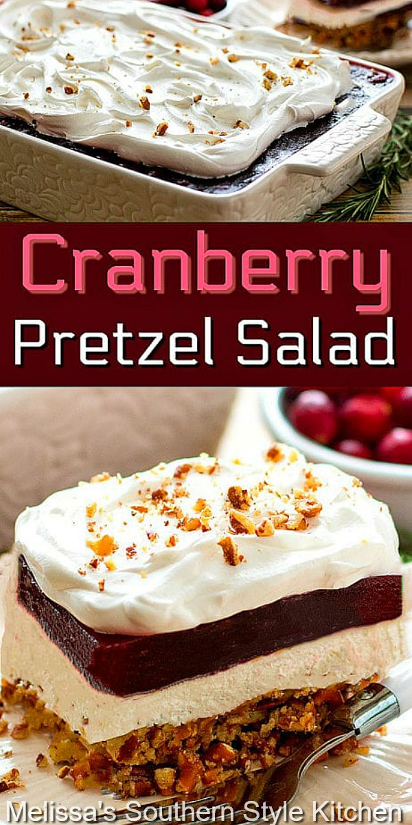 Enjoy this Cranberry Pretzel Salad as a side dish or a sweet and salty dessert #cranberrypretzlesalad #cranberries #pretzelsalad #sweets #thanksgiving #Christmas #holidaysidedishes #desserts #sidedish #cranberrydesserts #strawberrypretzelsalad #southernrecipes #cranberrysauce #melissassouthernstylekitchen