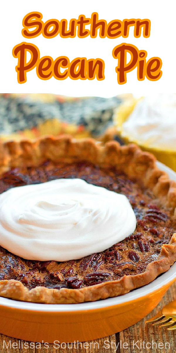 Southern Pecan Pie is a Southern dessert tradition #pecanpie #pierecipes #southernpecanpie #holidaybaking #thanksgivingdesserts #pie #southernfood #melissassouthernstylekitchen #desserts #dessertfoodrecipes #sweets