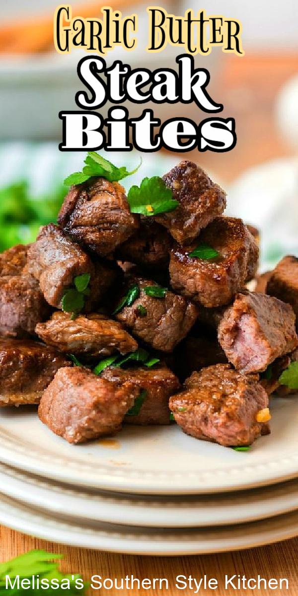 Enjoy these tender Garlic Butter Steak Bites as an appetizer or an entree #steakrecipes #steakbites #steak #garlicbutter #beef #easyrecipes #easybeefrecipes #dinner #dinnerideas #southernfood #southernrecipes #garlic #butter