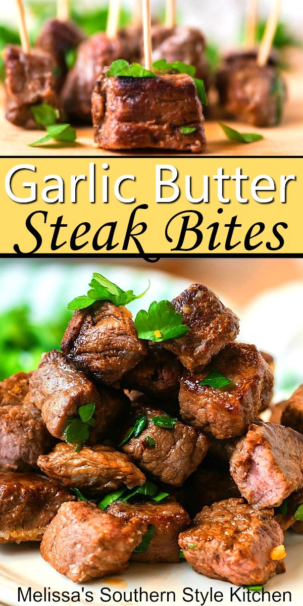 Enjoy these tender Garlic Butter Steak Bites as an appetizer or an entree #steakrecipes #steakbites #steak #garlicbutter #beef #easyrecipes #easybeefrecipes #dinner #dinnerideas #southernfood #southernrecipes #garlic #butter