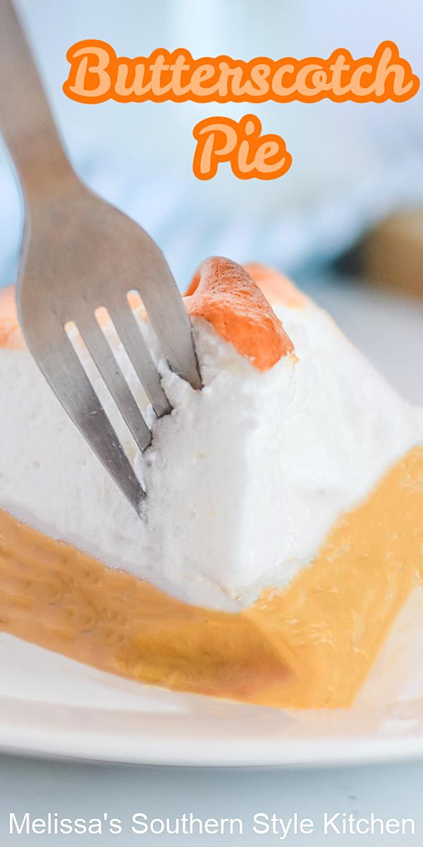 Dreamy Butterscotch Pie makes the perfect sweet ending to any meal #butterscotchpie #butterscotchrecipes #dessertfoodrecipes #desserts #southernfood #southernrecipes #melissassouthernstylekitchen