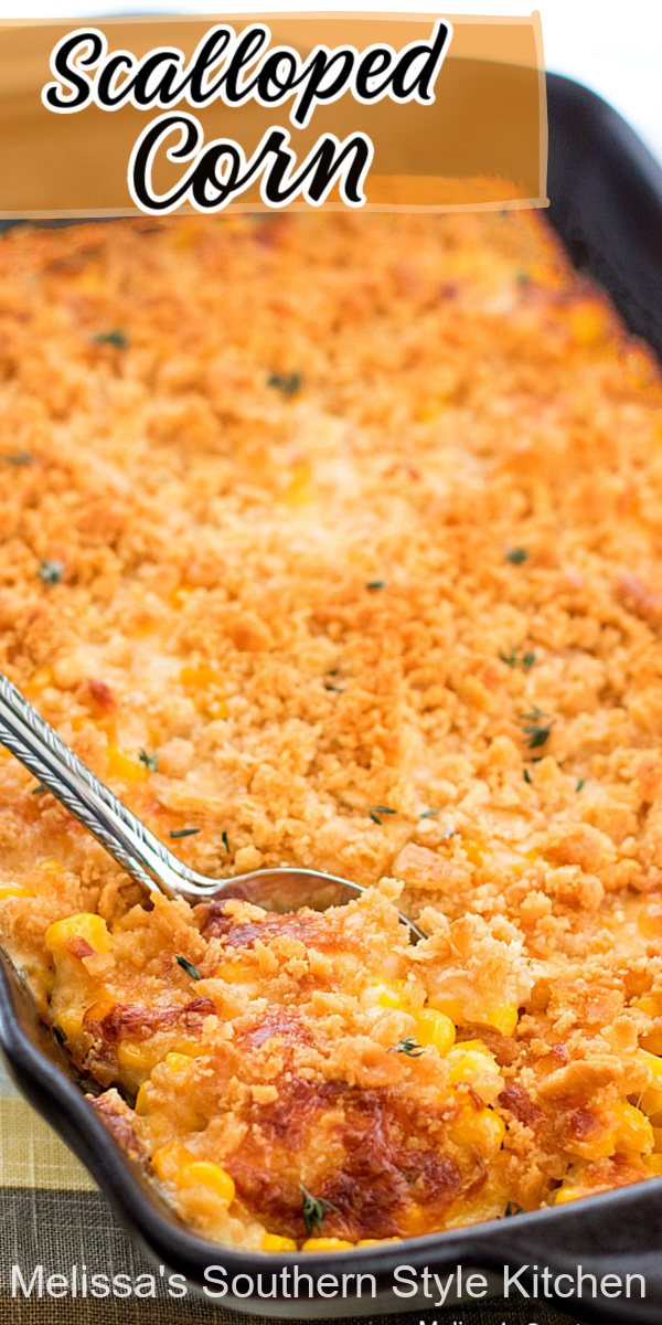 Cheesy Scalloped Corn is a sweet and salty side dish you'll love year-round #corncasserole #scallopedcorn #holidaysidedishes #easter #thanksgiving #christmas #corn #siddish #dinnerideas #southernfood #southernrecipes #melissassouthernstylekitchen
