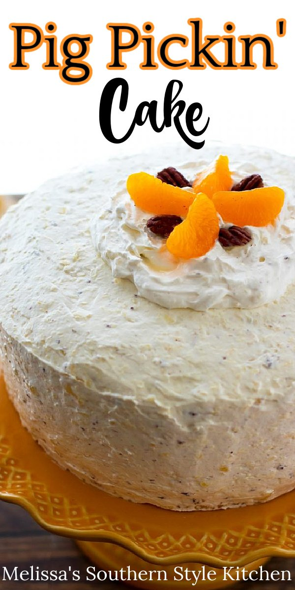 Pig Pickin' Cake is a classic North Carolina dessert featuring mandarin oranges and pineapple. It's often served at picnics, barbecues and for the holidays #pigpickincake #mandarinoranges #orangecakes #cakerecipes #barbecuedesserts #holidayrecipes #desserfts #dessertfoodrecipes #southernfood #southernrecipes