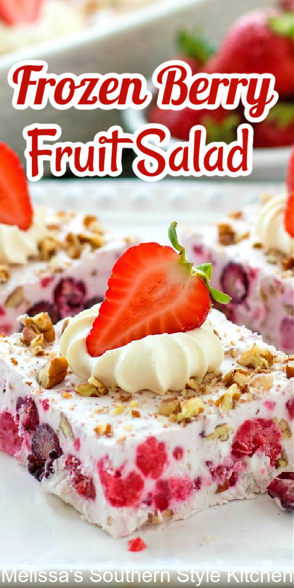 This easy Frozen Berry Fruit Salad is a cinch to make #frozenberryfruitsalad #frozenfruitsalad #fruitsalad #fruitsaladrecipes #freshfruit #strawberries #blueberries #desserts #dessertfoodrecipes #southernfood #southernrecipes