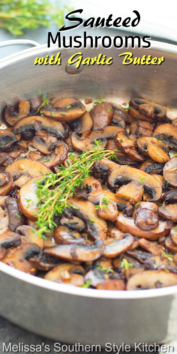 These simple Sauteed Mushrooms with Garlic Butter make a delicious embellishment for steak, chicken, pork and more. #sauteedmushrooms #garlicbutter #garlicmushrooms #portabellamushrooms #shitakemushrooms #mushroomrecipes #sidedishrecipes #food #recipes #southernrecipes #southernfood #creminimushrooms