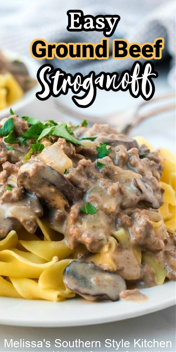 You can enjoy this oh-so-simple Ground Beef Stroganoff for dinner any night of the week #groundbeefstroganoff #beefstroganoff #easygroundbeefrecipes #dinner #dinnerideas #stroganoff #southernfood #soujthernrecipes #beef #mushrooms