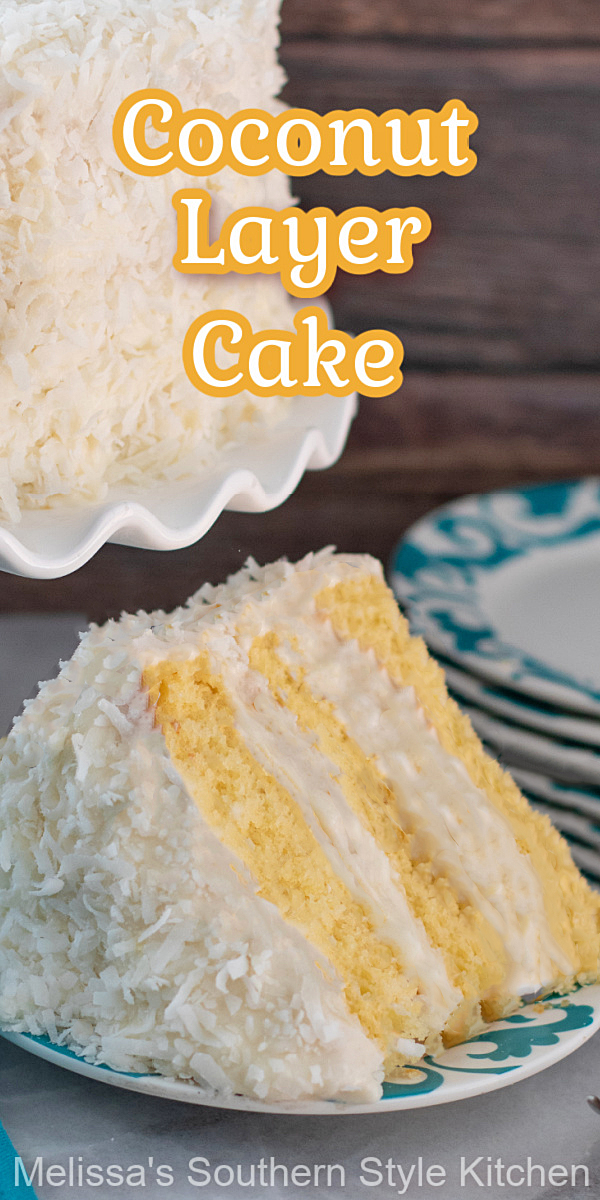This glorious Coconut Layer Cake is a stunner worthy of any special gathering, birthday or holiday celebration #coconutcake #coconutlayercake #cakerecipes #easterdesserts #cakes #birthdaycakerecipes #southerndesserts #southernrecipes